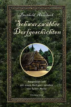 Schwarzwälder Dorfgeschichten von Auerbach,  Berthold