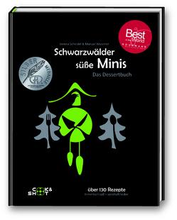 Schwarzwälder süße Minis – Das Dessertbuch von Scheidel,  Verena, Wassmer,  Manuel