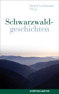 Schwarzwaldgeschichten von Lodemann,  Jürgen