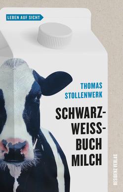 Schwarzweißbuch Milch von Stollenwerk,  Thomas