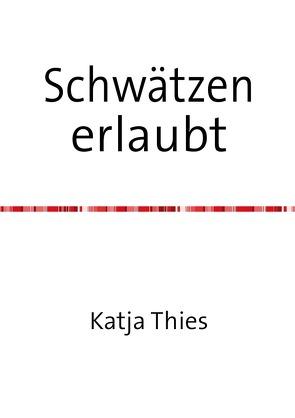 Schwätzen  erlaubt von Thies,  Katja