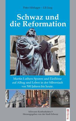 Schwaz und die Reformation von Hörhager,  Peter, Jung,  Uli
