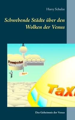 Schwebende Städte über den Wolken der Venus von Schulze,  Harry