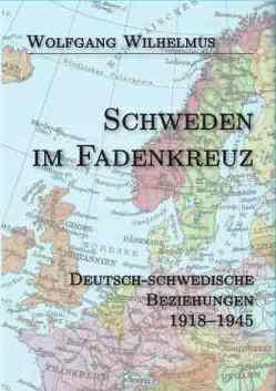Schweden im Fadenkreuz von Wilhelmus,  Wolfgang