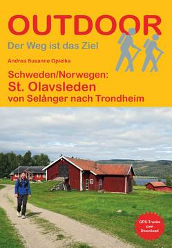 Schweden Norwegen: St. Olavsleden von Opielka,  Andrea Susanne