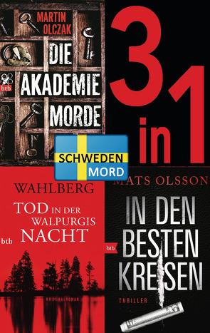 Schwedenmord: Tod in der Walpurgisnacht / Die Akademiemorde / In den besten Kreisen (3in1 Bundle) von Dahmann,  Susanne, Flegler,  Leena, Haefs,  Gabriele, Olczak,  Martin, Olsson,  Mats, Wahlberg,  Karin