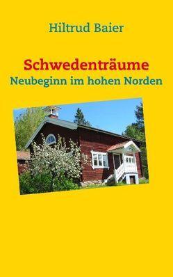 Schwedenträume von Baier,  Hiltrud