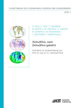 (Schw)Ehre, wem (Schw)Ehre gebührt : Festschrift zur Verabschiedung von Prof. Dr.-Ing. Dr. h.c. Bernhard Heck von Dalheimer,  Lisa, Grombein,  Thomas, Heck,  Alexandra, Mayer,  Michael, Seitz,  Kurt, Senger,  Philipp, Stövhase,  Jan-Moritz, Sumaya,  Hael, Wampach,  Maryse, Westerhaus,  Malte