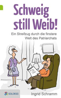 Schweig still, Weib von Schramm,  Ingrid