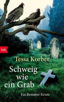Schweig wie ein Grab von Korber,  Tessa