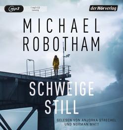 Schweige still von Lutze,  Kristian, Matt,  Norman, Robotham,  Michael, Strechel,  Anjorka