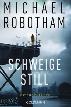 Schweige still von Lutze,  Kristian, Robotham,  Michael