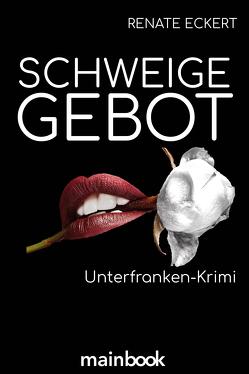 Schweigegebot von Eckert,  Renate