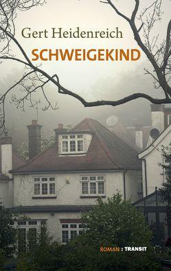 Schweigekind von Heidenreich,  Gert