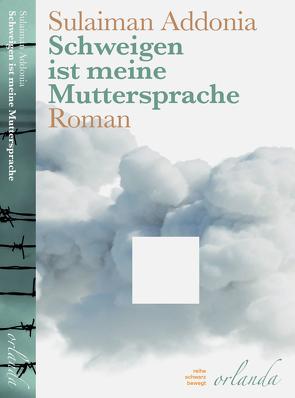 Schweigen ist meine Muttersprache von Addonia,  Sulaiman, Rita Seuß,  Dr. Bernhard Jendricke