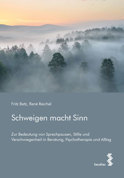Schweigen macht Sinn von Betz,  Fritz, Reichel,  René