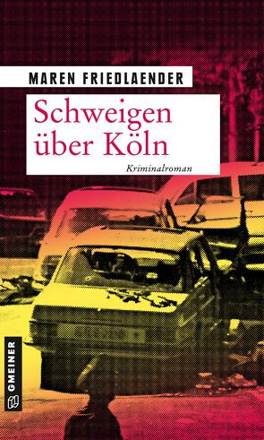 Schweigen über Köln von Friedlaender,  Maren