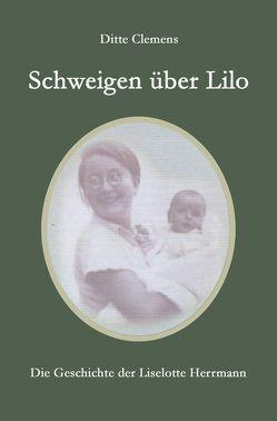 Schweigen über Lilo von Clemens,  Ditte