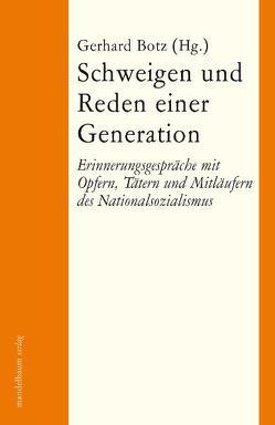 Schweigen und Reden einer Generation von Botz,  Gerhard