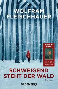 Schweigend steht der Wald von Fleischhauer,  Wolfram