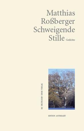 Schweigende Stille von Roßberger,  Matthias