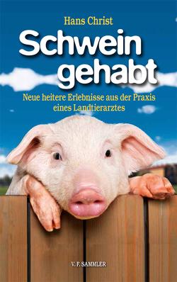 Schwein gehabt von Christ,  Hans