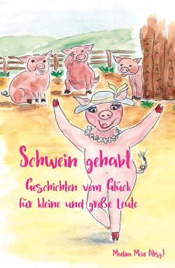 Schwein gehabt von Meier,  Martina