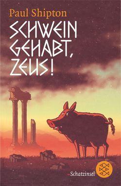 Schwein gehabt, Zeus! von Menge,  Stephanie, Shipton,  Paul