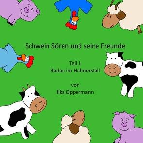 Schwein Sören und seine Freunde / Schwein Sören und seine Freunde von Oppermann,  Ilka