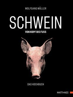 SCHWEIN: von Kopf bis Fuß von Mueller,  Wolfgang