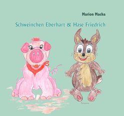 Schweinchen Eberhart und Hase Friedrich von Macha,  Marion