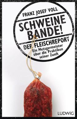 Schweinebande! von Linder,  Leo G., Voll,  Franz Josef