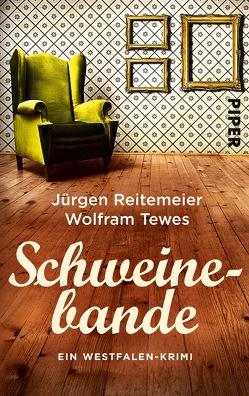 Schweinebande von Reitemeier,  Jürgen, Tewes,  Wolfram