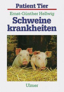 Schweinekrankheiten von Hellwig,  Ernst-Günther