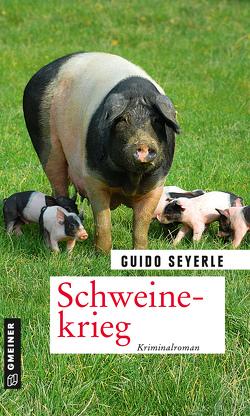Schweinekrieg von Seyerle,  Guido
