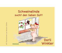 Schweinelinde sucht den lieben Gott von Winkler,  Dorli