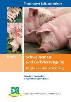 Schweinemast und Ferkelerzeugung von Deutsche Landwirtschafts-Gesellschaft