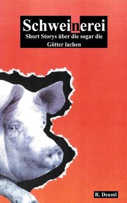 Schweinerei von Deuml,  Robert