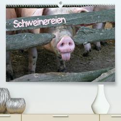 Schweinereien (Premium, hochwertiger DIN A2 Wandkalender 2021, Kunstdruck in Hochglanz) von Berg,  Martina