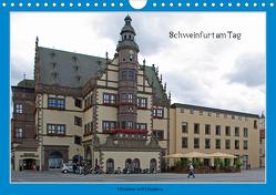 Schweinfurt am Tag (Wandkalender 2021 DIN A4 quer) von Fischlein,  Peter