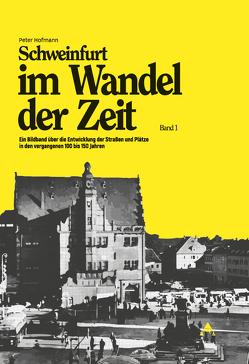 Schweinfurt im Wandel der Zeit von Hofmann,  Peter