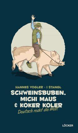 Schweinsbuben, Michi Maus und Koker Koler von Stangl,  I, Vogler,  Hannes