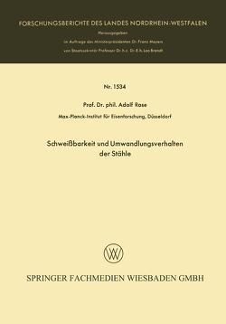 Schweißbarkeit und Umwandlungsverhalten der Stähle von Rose,  Adolf