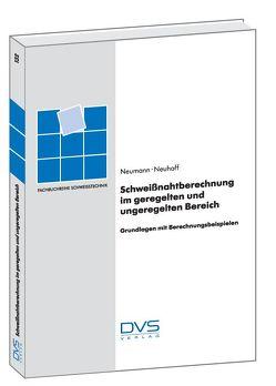 Schweißnahtberechnung im geregelten und ungeregelten Bereich von Neuhoff,  R., Neumann,  A.