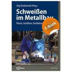 Schweißen im Metallbau E-Book (PDF) von Dombrowski,  Jörg