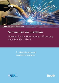 Schweißen im Stahlbau von Mußmann,  Jochen W.