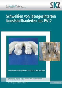 Schweißen von lasergesinterten Kunststoffbauteilen aus PA12