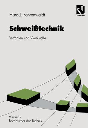 Schweißtechnik von Fahrenwaldt,  Hans J.
