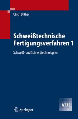 Schweißtechnische Fertigungsverfahren 1 von Dilthey,  Ulrich