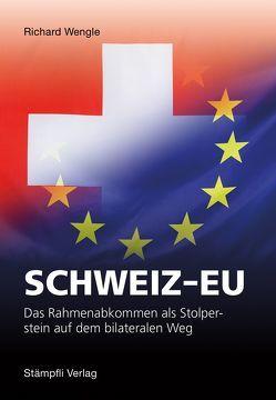 Schweiz-EU von Wengle,  Richard